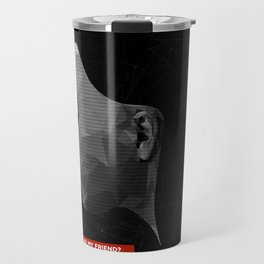 Do You Want to Be My Friend? (Edition) Travel Mug