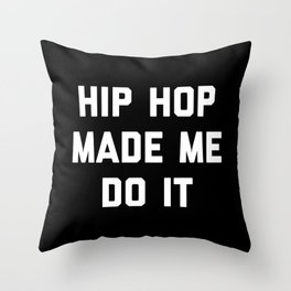 Hip Hop Do It Music Quote Throw Pillow