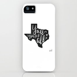 Y'all Means All Texas iPhone Case