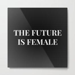 The future is female black-white Metal Print
