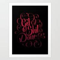 get shit done Art Prints featuring Get Shit Done by Marie Zieger
