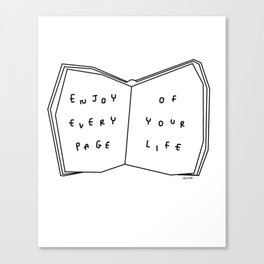 Enjoy Every Page Of Your Life - book illustration inspirational quote Canvas Print