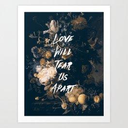 Love will tear us apart Art Print