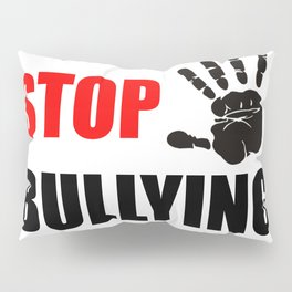 STOP BULLYING Pillow Sham