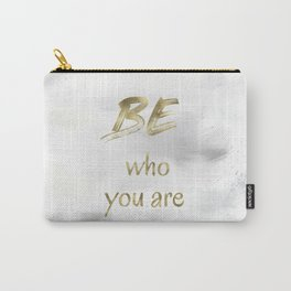 Be Who You Are (gold on grey and white) Carry-All Pouch