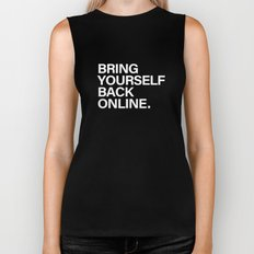 Bring Yourself Back Online Quote Biker Tank