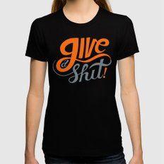 Give a Shit. Black X-LARGE Womens Fitted Tee