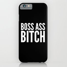 BOSS ASS BITCH (Black & White) iPhone Case
