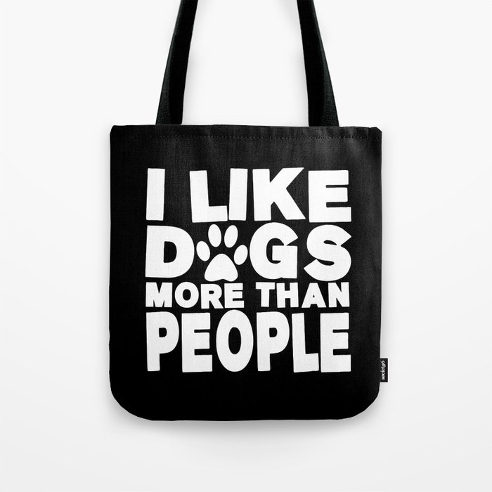 I Like Dogs More Than People  |  Dog Lover Tote Bag