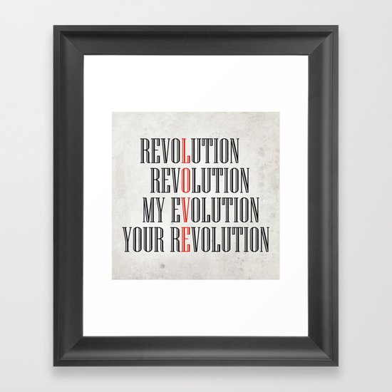 My Evolution, Your Revolution Framed Art Print