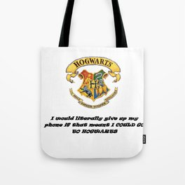 Anything FOR Hogwarts Tote Bag