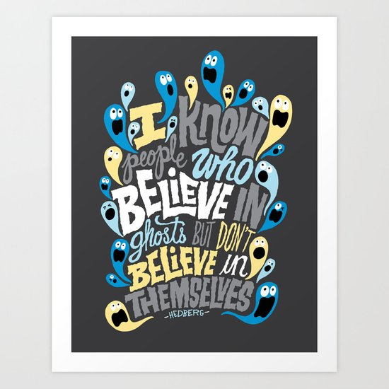 People Who Believe in Ghosts Art Print