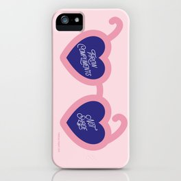 Throw Compliments Not Shade iPhone Case