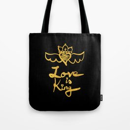 Love is king / black and gold Tote Bag