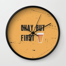 Funny Ok But First 1st Chai Tea Quote Wall Clock