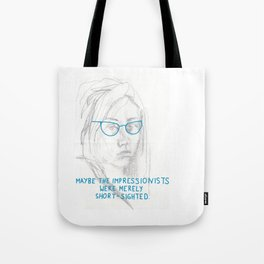 short-sighted impressionists Tote Bag