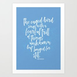 The Caged Bird's Fearful Trill Art Print