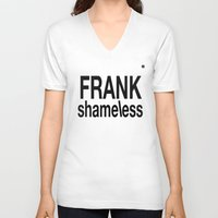 shameless V-neck T-shirts featuring Shameless white by Chroma