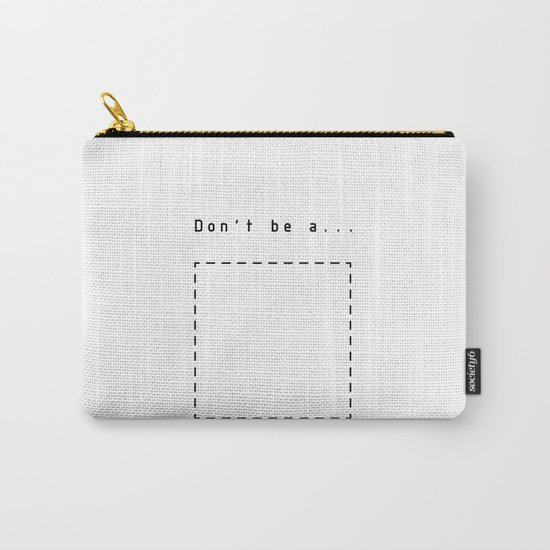 Don't be a square Carry-All Pouch