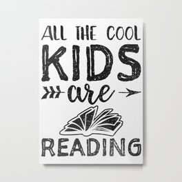 All The Cool Kids Are Read Metal Print