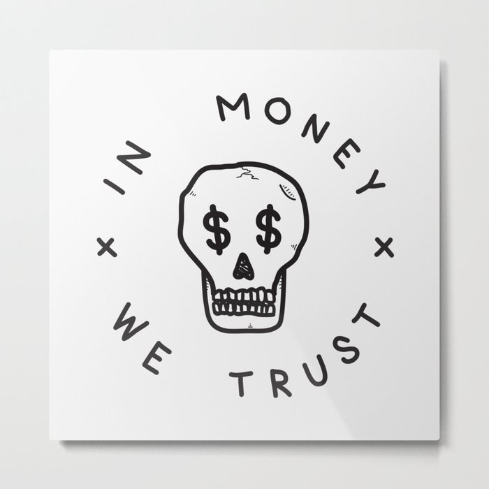 In Money We Trust Metal Print