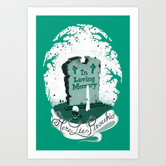 Here lies Pinocchio Art Print