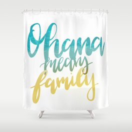 Ohana Means Family Shower Curtain