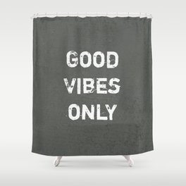 """Good Vibes Only""  Typography Motivational Quote Shower Curtain"