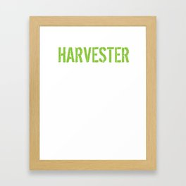 Awesome 'Harvester because Badass Isn't an Official Job Title' Tshirt, Accessories and Gifts Framed Art Print