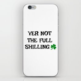 Irish Slang - Yer not the full shilling iPhone Skin