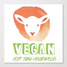 Vegan for the Animals Canvas Print