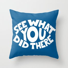 Eye See What You Did Throw Pillow