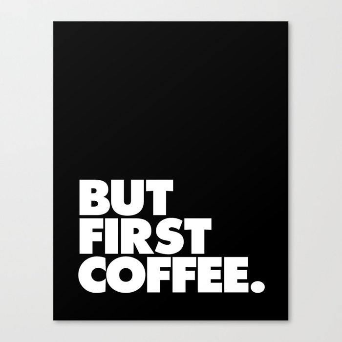 But First Coffee Typography Poster Black And White Office Decor Wake Up  Espresso Bedroom Posters Canvas