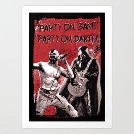 Party on, Bane Art Print