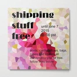 FREE WORLDWIDE SHIPPING Metal Print
