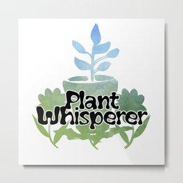 Plant Whisperer Metal Print
