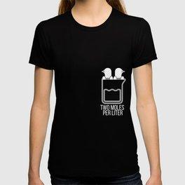 Chemistry Pun S - Funny Two Moles Per Liter Tee T-shirt