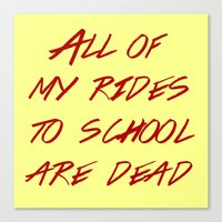 heathers Canvas Prints featuring Heathers -  All My Rides To School Are Dead by tangofox