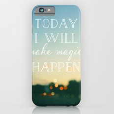 Today I Will Make Magic iPhone 6s Slim Case
