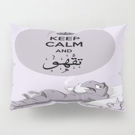Keep Calm And Drink Coffee Pillow Sham