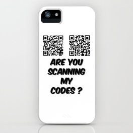 Are You Scanning My Codes iPhone Case