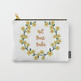 Not Your Babe - A floral print Carry-All Pouch