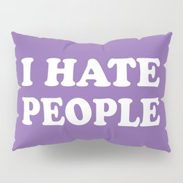 I Hate People - Purple and White Pillow Sham