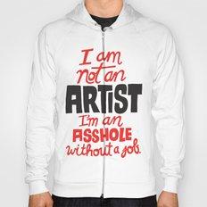 Not an Artist... Hoody