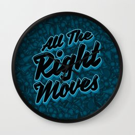 All The Right Chess Moves Wall Clock