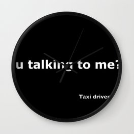 Taxi driver quote Wall Clock