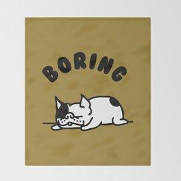 BORING FRENCHIE Throw Blanket
