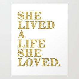 She Lived a Life She Loved - Gold Art Print