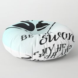 Be the swan of my heart Floor Pillow