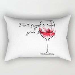 Don't Forget To Take Your Flu Shot Wine Glass Rectangular Pillow